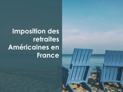 Imposition-des-retraites-américaines-en-France---fiscalité-internationale---roche--cie--expert-comptable-lyon