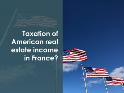 taxation-american-real-estate-income-USA-in-France
